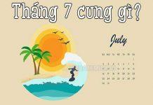 Sinh tháng 7 là cung gì? Mệnh gì? Hợp với màu gì?