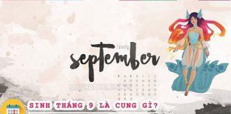 Sinh tháng 9 là cung gì? Tính cách và vận mệnh?