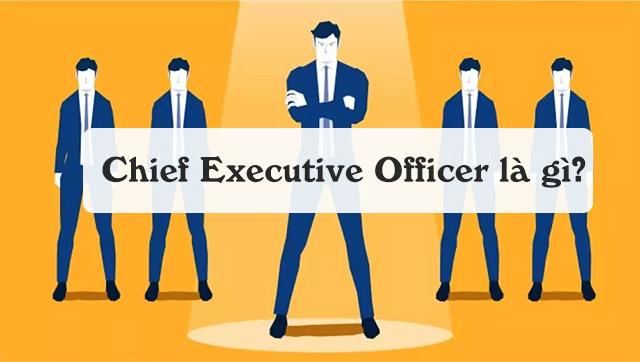 Chief Executive Officer là gì?